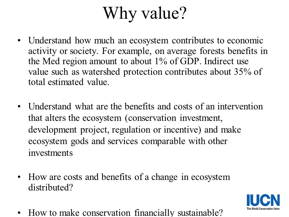 COSTS OF MITIGATING ECOSYSTEM DEGRADATION The costs of mitigating or averting the effects of the loss of an environmental good or service A minimum estimate of money saved E.g.