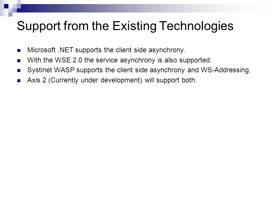 Support from the Existing Technologies Microsoft.NET supports the client side asynchrony.