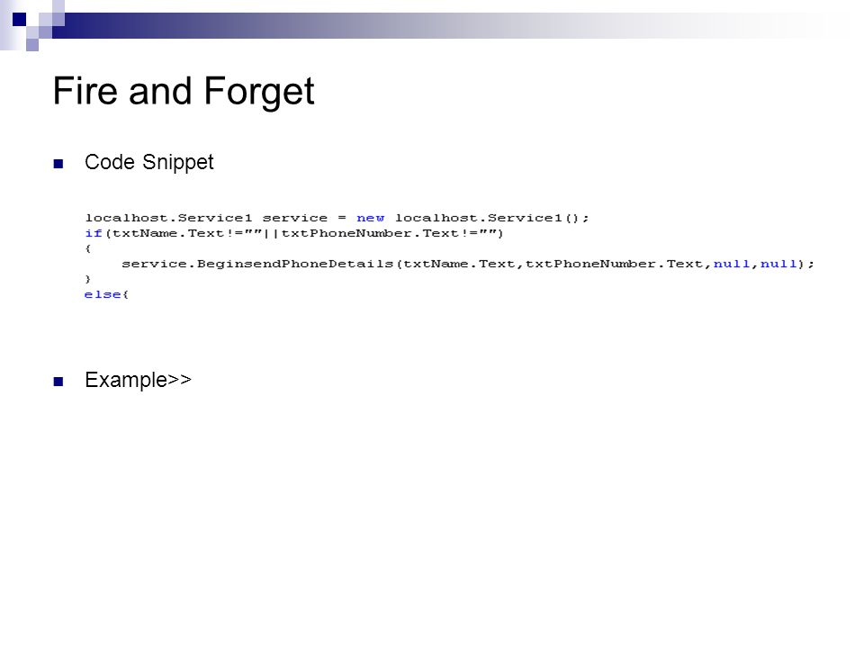 Fire and Forget Code Snippet Example>>