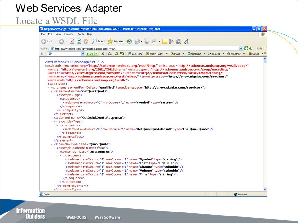 Copyright 2007, Information Builders. Slide 22 Web Services Adapter Locate a WSDL File