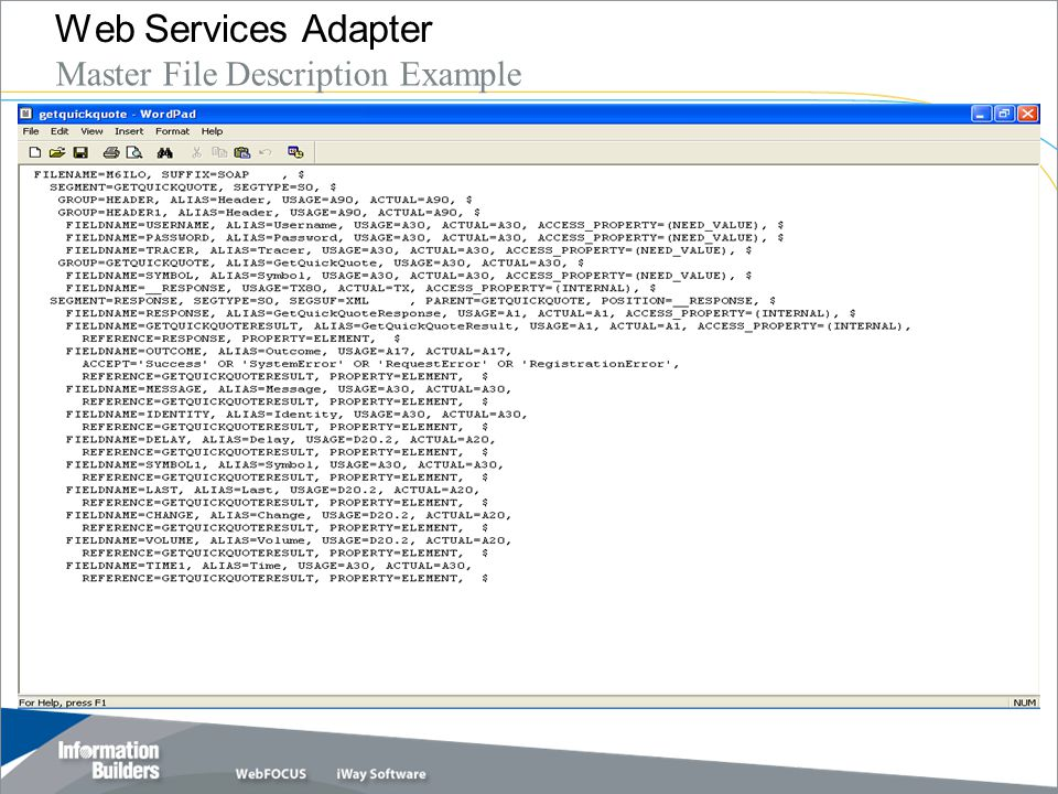 Copyright 2007, Information Builders. Slide 27 Web Services Adapter Master File Description Example