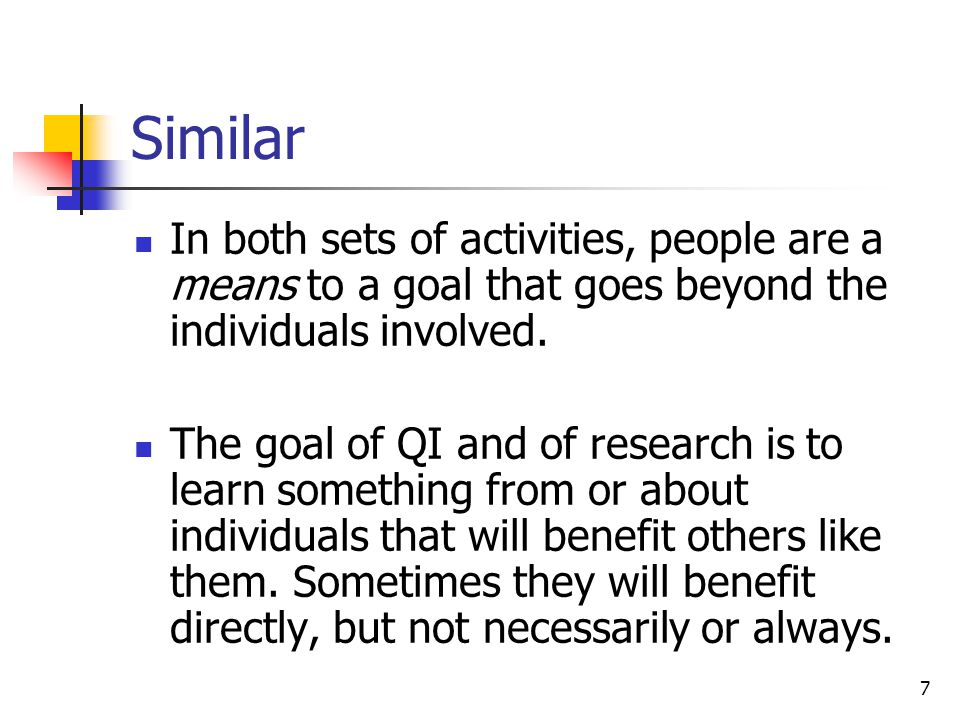 8 How are QI activities and human subjects research different.