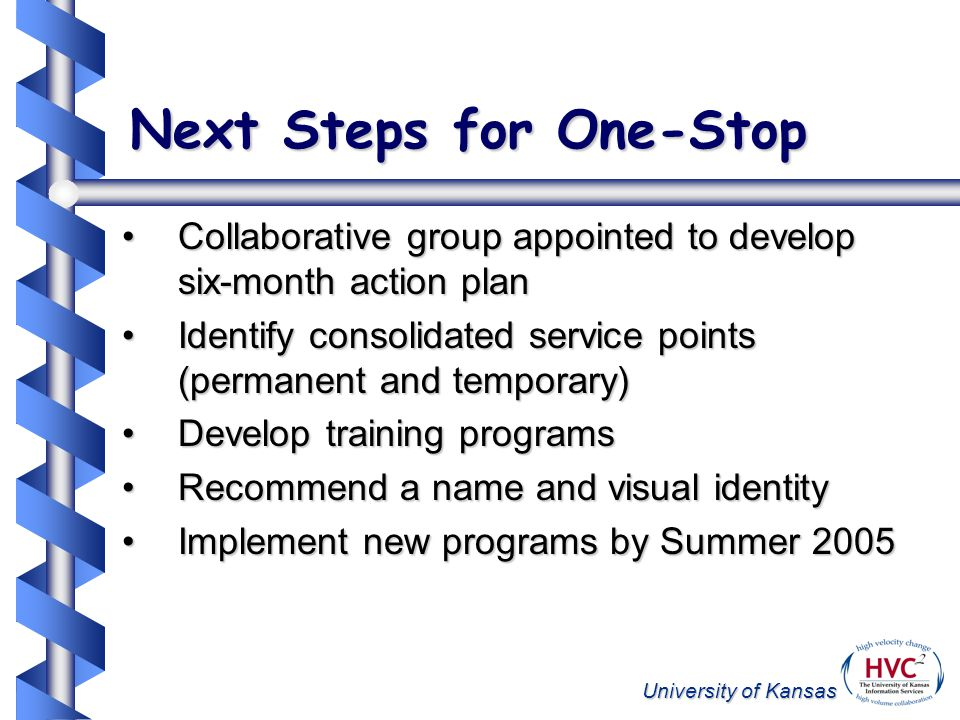 University of Kansas Next Steps for One-Stop Collaborative group appointed to develop six-month action planCollaborative group appointed to develop si