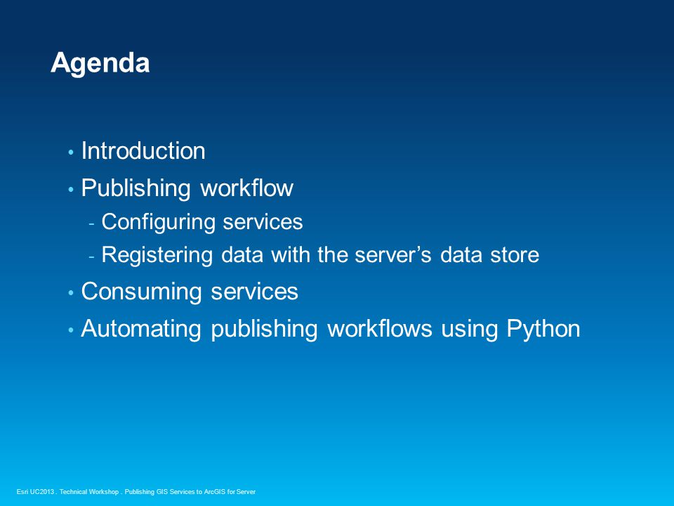 Esri UC2013. Technical Workshop. Introduction Publishing GIS Services to ArcGIS for Server