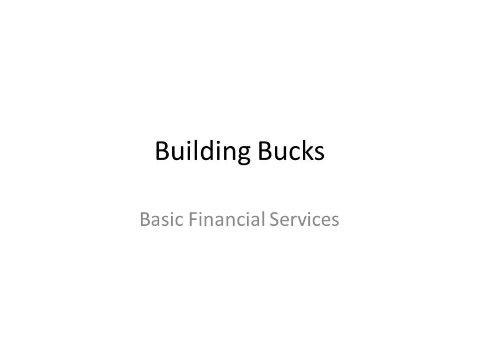 Building Bucks Basic Financial Services