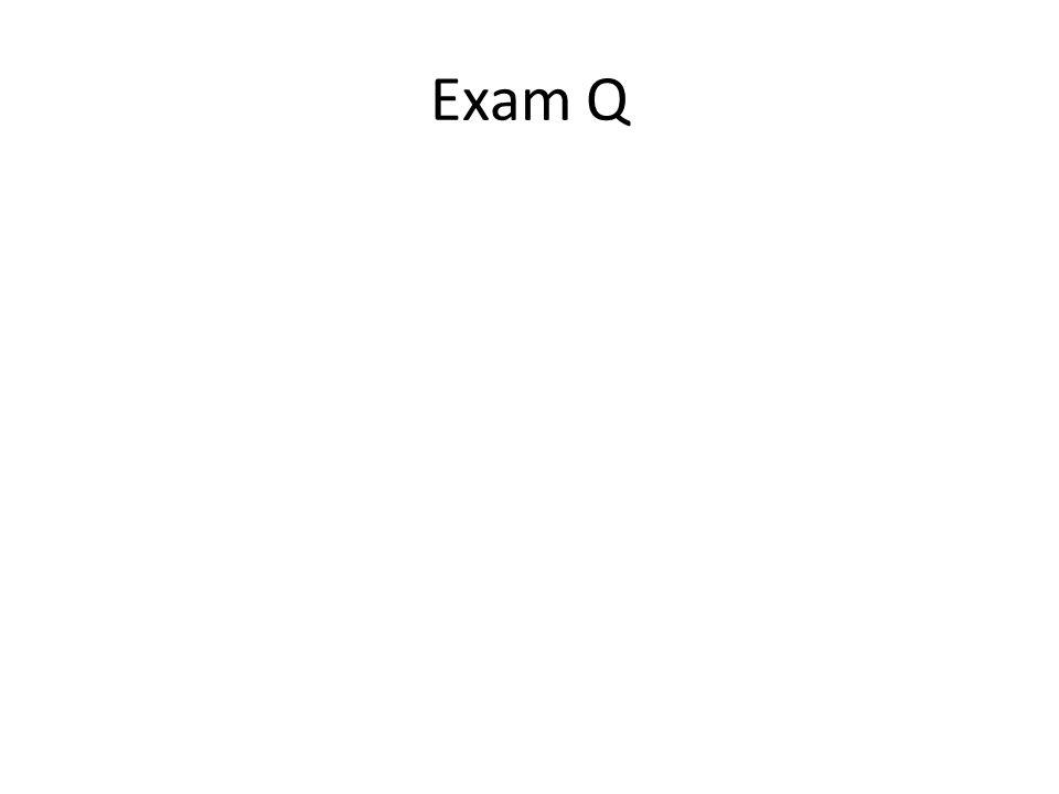 Exam Q