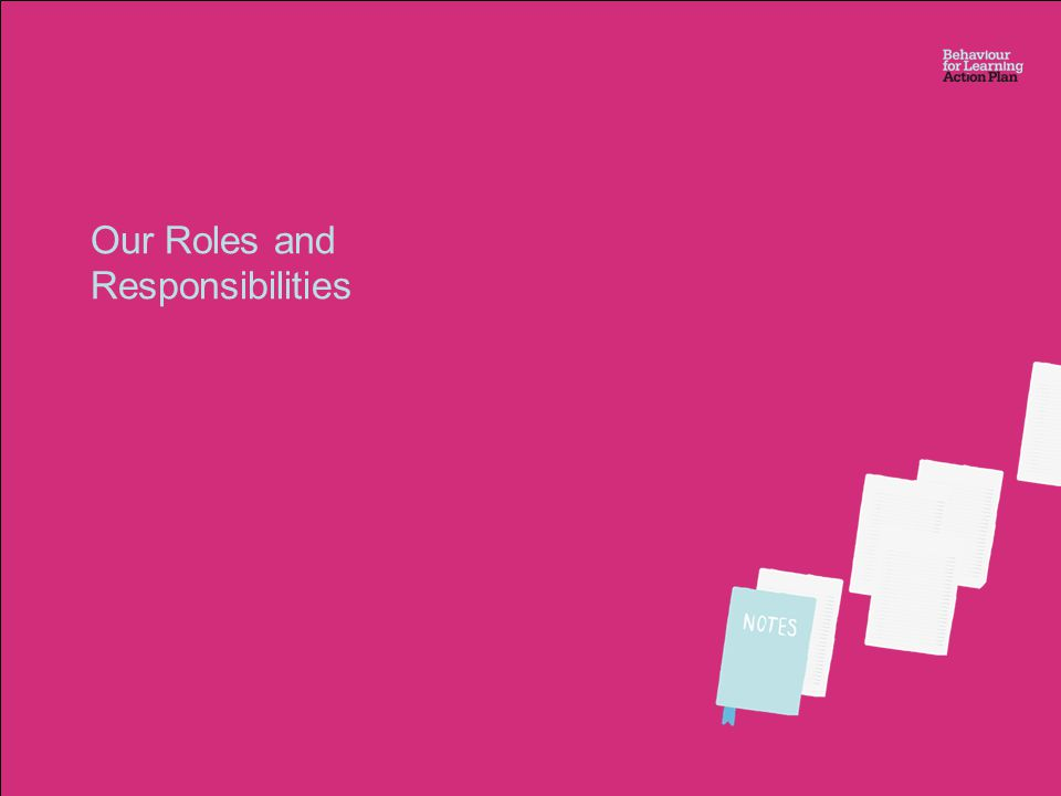 Our Roles and Responsibilities