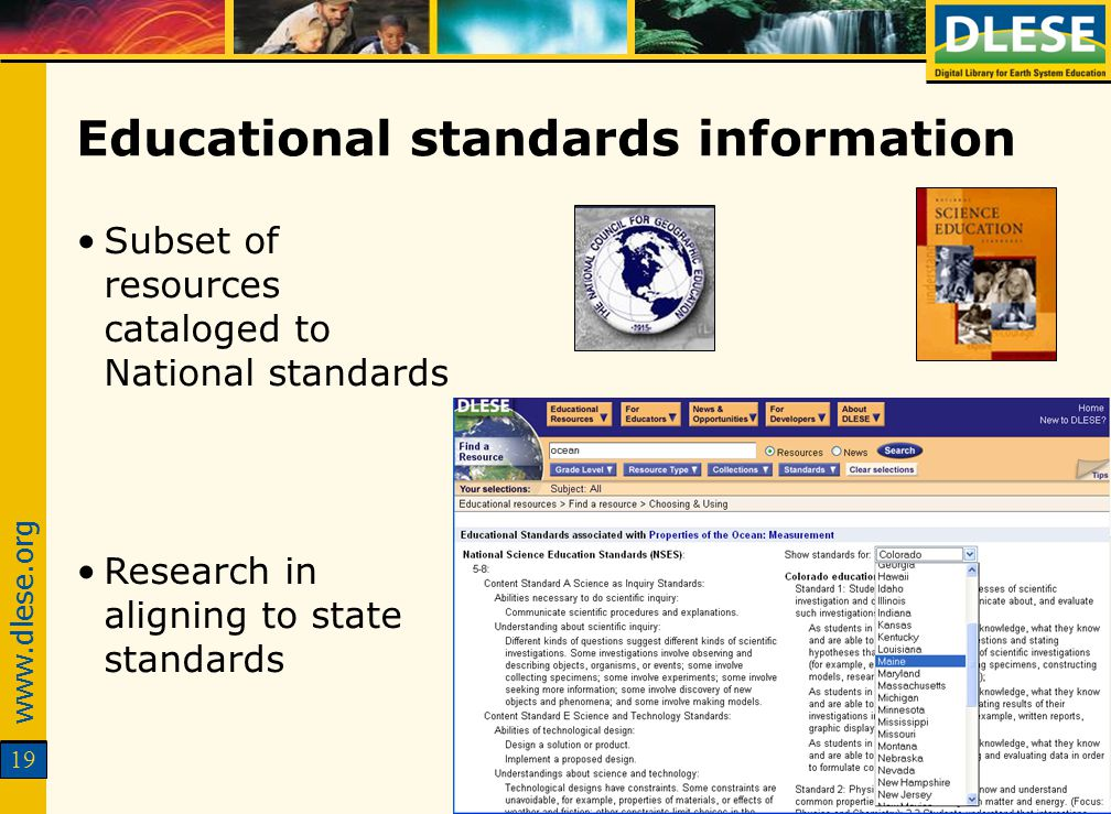 www.dlese.org 19 Educational standards information Subset of resources cataloged to National standards Research in aligning to state standards