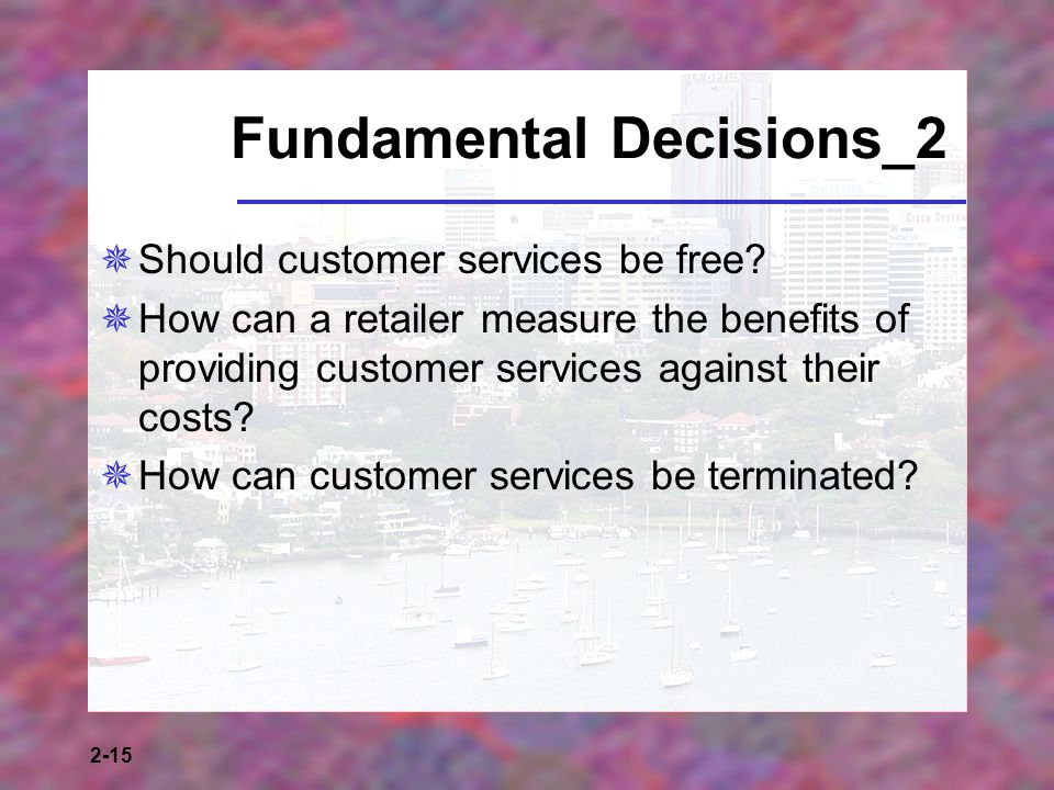 2-15 Fundamental Decisions_2 Should customer services be free.