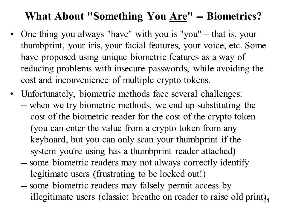 101 What About Something You Are -- Biometrics.