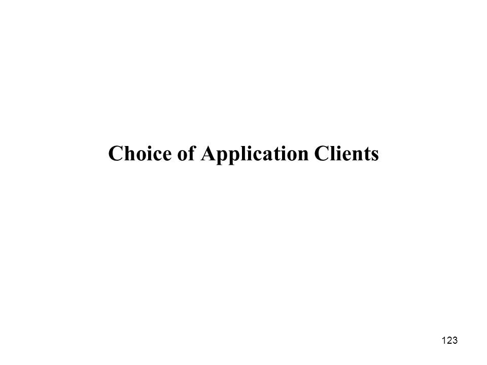123 Choice of Application Clients