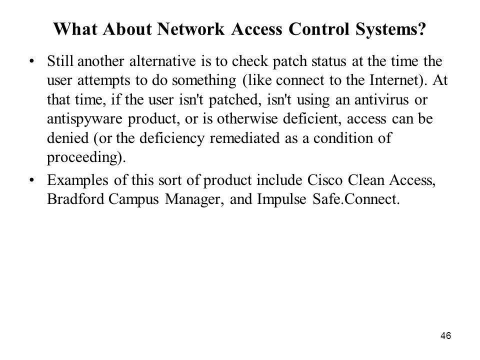 46 What About Network Access Control Systems.
