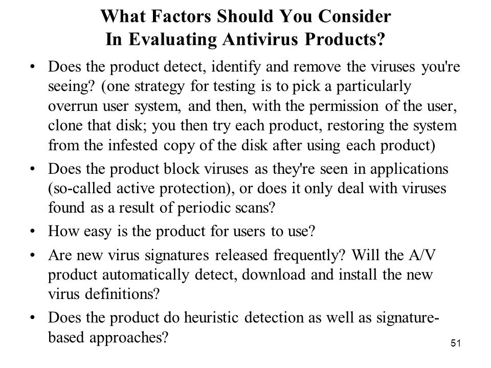 51 What Factors Should You Consider In Evaluating Antivirus Products.