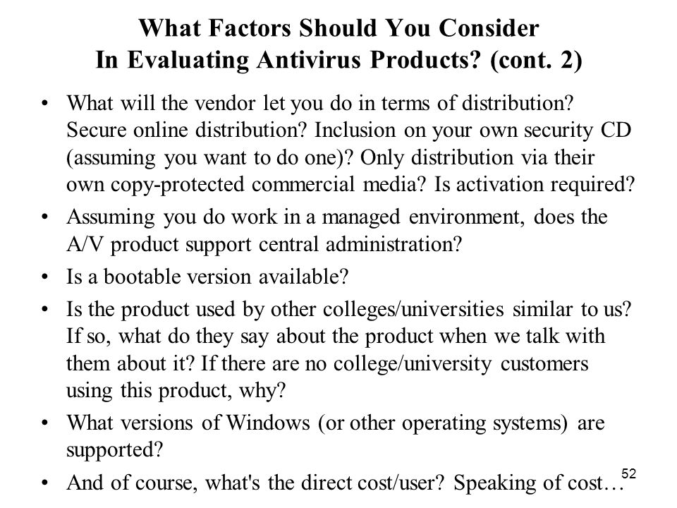 52 What Factors Should You Consider In Evaluating Antivirus Products.