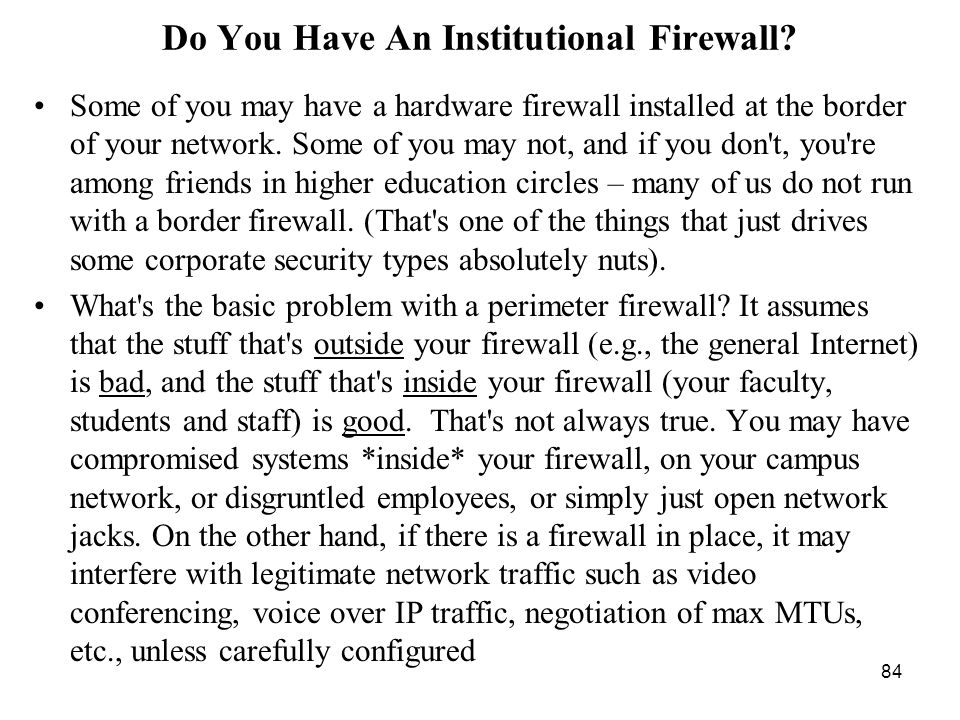 84 Do You Have An Institutional Firewall.