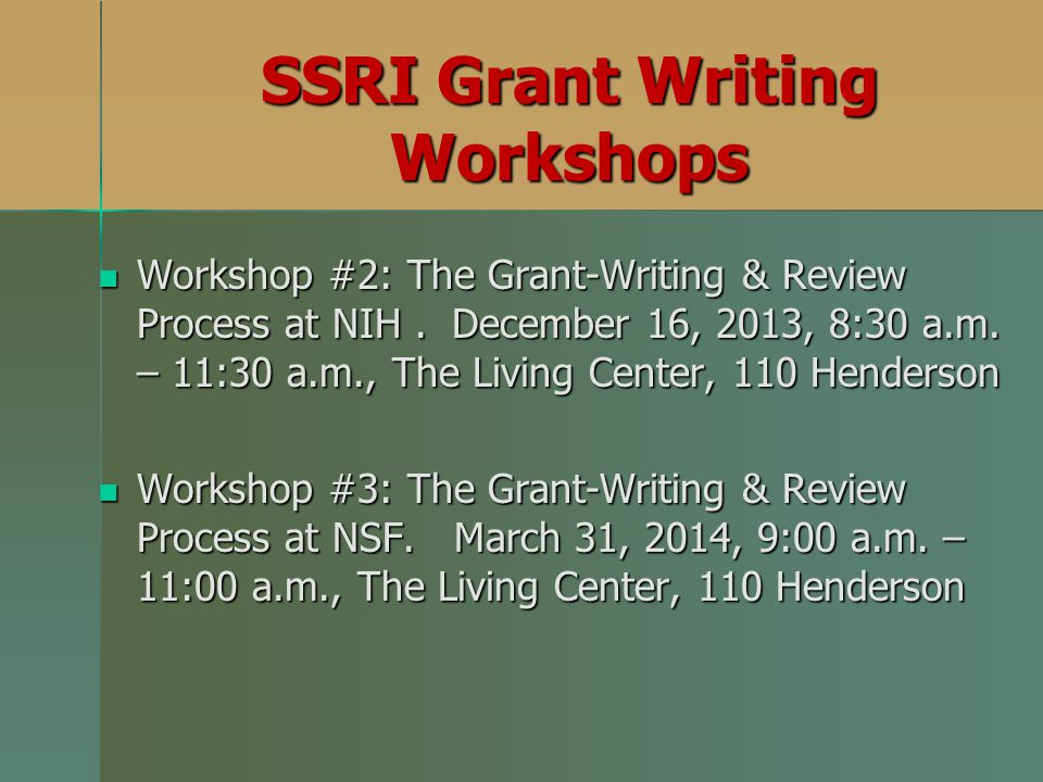 SSRI Grant Writing Workshops Workshop #2: The Grant-Writing & Review Process at NIH.