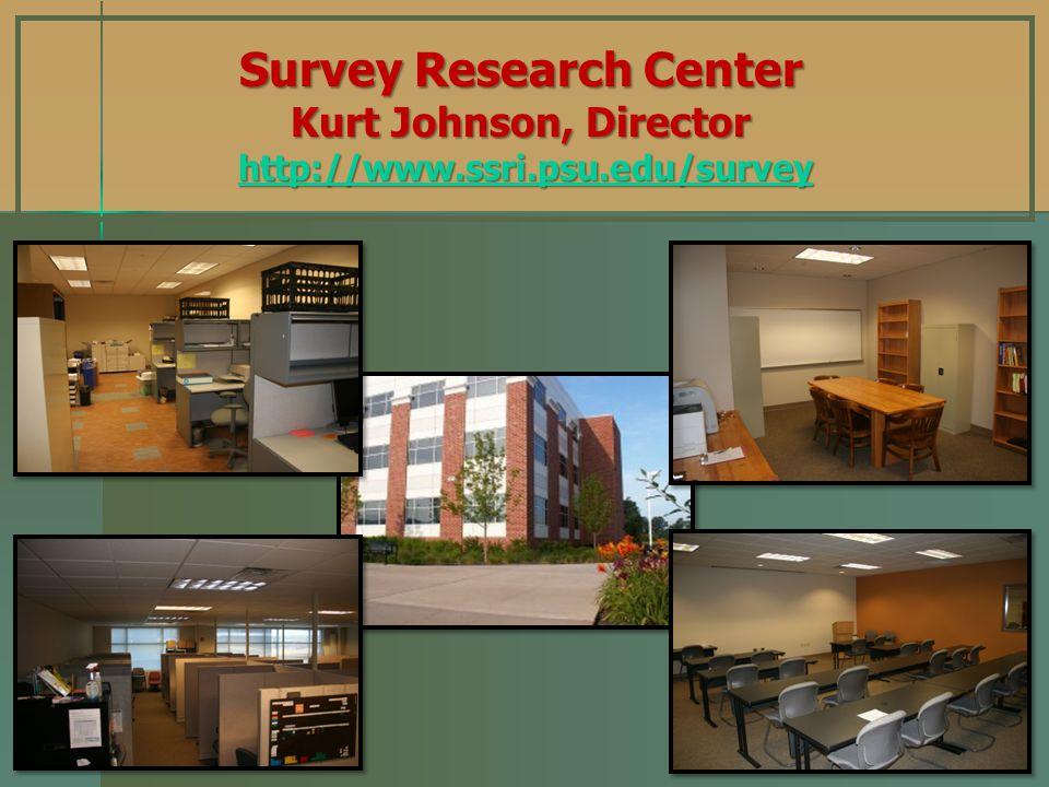Survey Research Center Kurt Johnson, Director http://www.ssri.psu.edu/survey http://www.ssri.psu.edu/survey