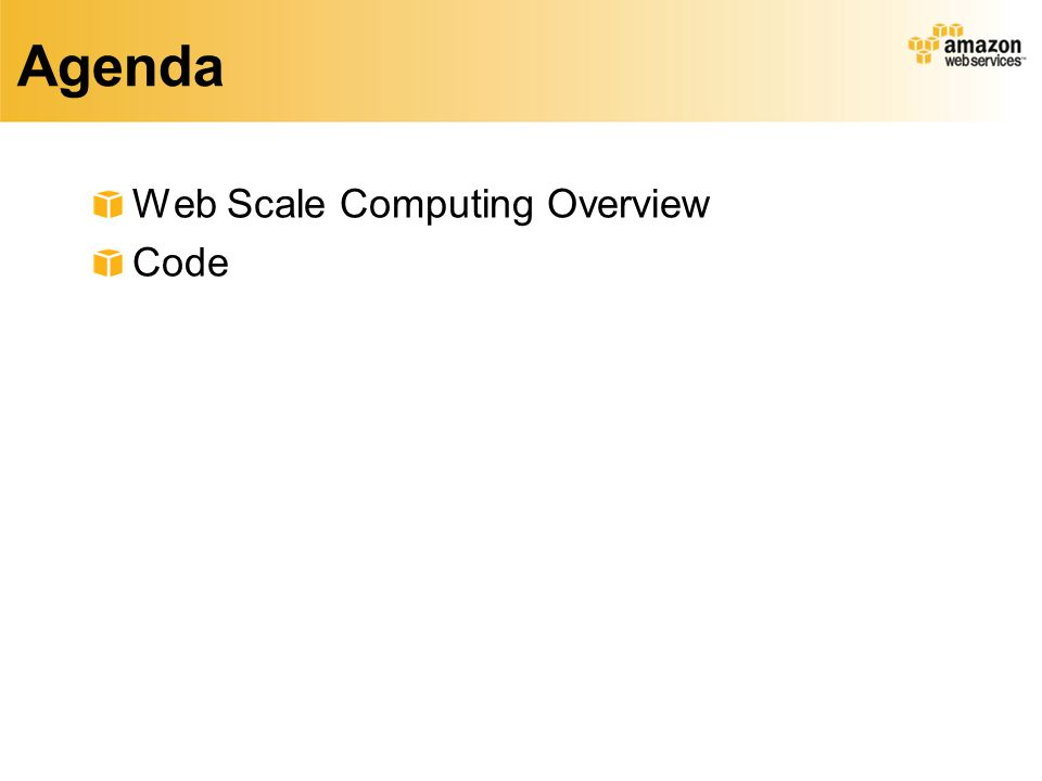 Agenda Web Scale Computing Overview Code