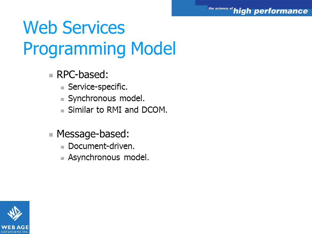 Web Services Programming APIs APIs for RPC-based Web Services: Suns JAX-RPC (Java API for XML-RPC) in WSDP.