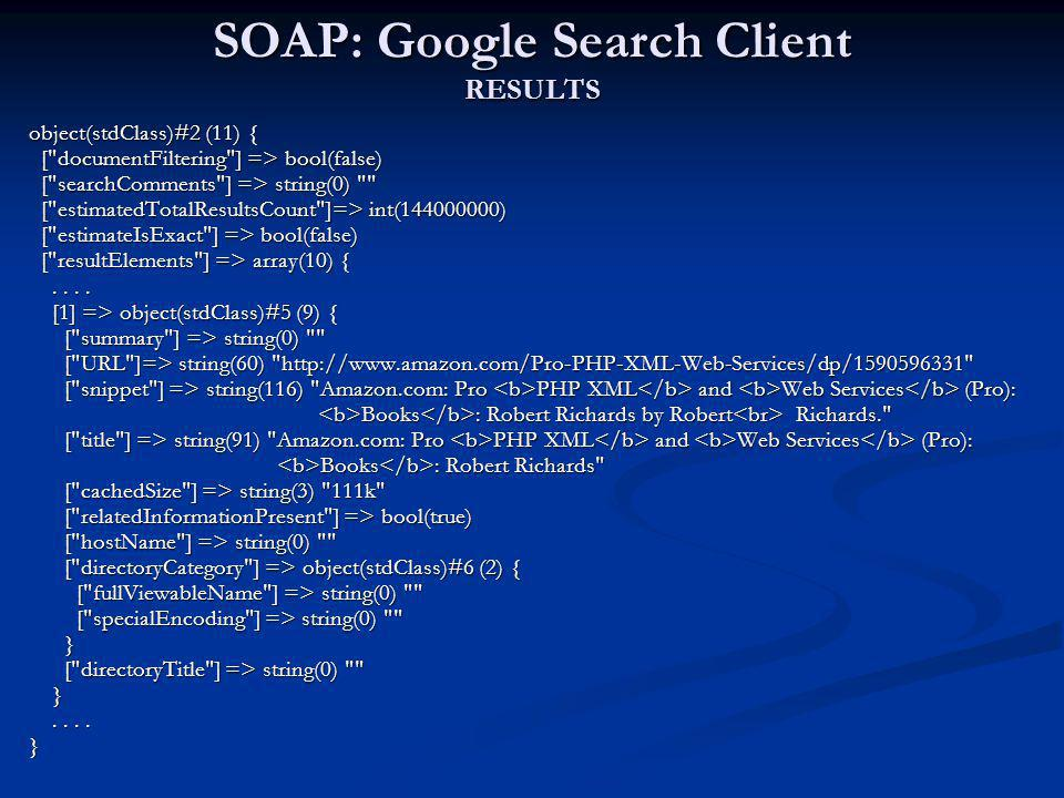 SOAP: Google Search Client RESULTS object(stdClass)#2 (11) { [