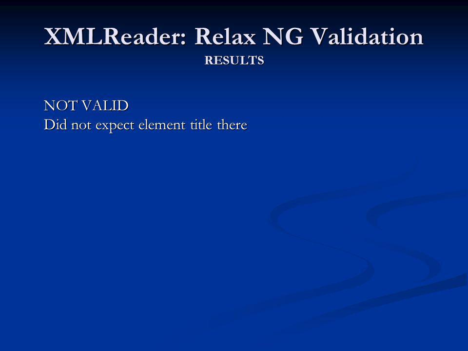 XMLReader: Relax NG Validation RESULTS NOT VALID Did not expect element title there
