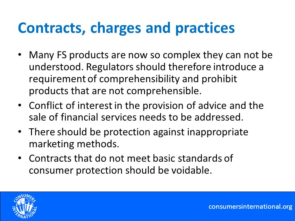 Financial consumer protection bodies Governments should establish a national body with consumer protection as an explicit regulatory objective.