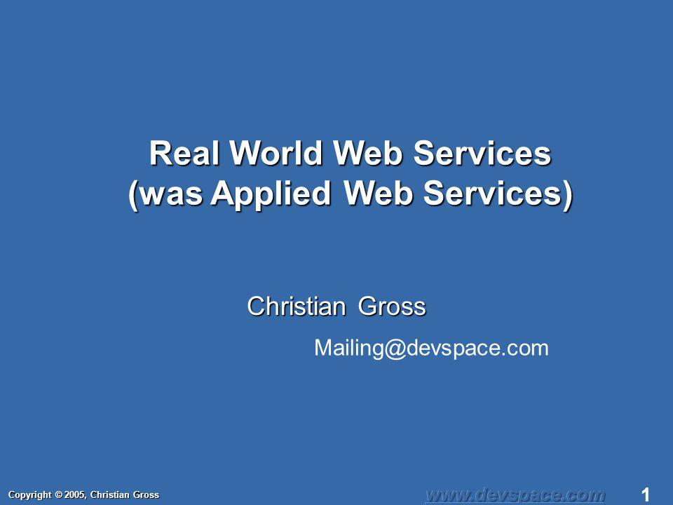 Copyright © 2005, Christian Gross 12 ATOM Feed (http://en.wikipedia.org/wiki/Atom_%28standard%29)