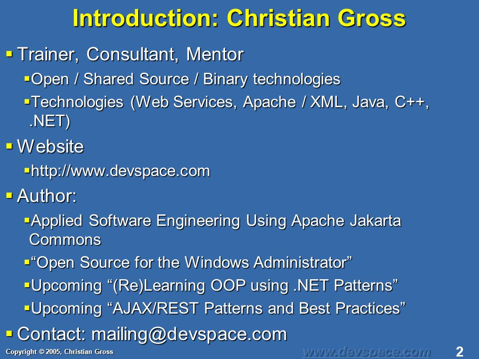 Copyright © 2005, Christian Gross 33 Google Search A developer token is required A developer token is required Can only be used for personal non-commercial purposes Can only be used for personal non-commercial purposes For anything else you must write to Google and ask For anything else you must write to Google and ask Only a SOAP interface and can be used by anything that can process a WSDL file Only a SOAP interface and can be used by anything that can process a WSDL file Is considered a beta service at the time for trial purposes Is considered a beta service at the time for trial purposes Is used to search the Internet, perform spelling, etc Is used to search the Internet, perform spelling, etc
