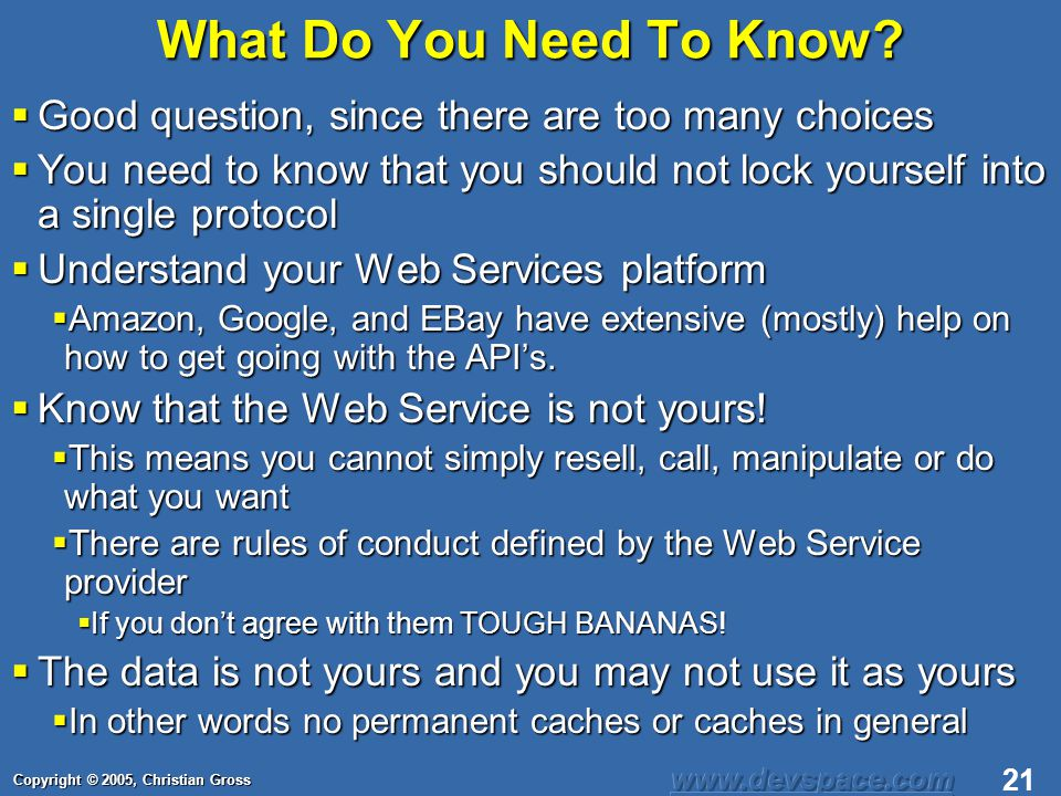 Copyright © 2005, Christian Gross 21 What Do You Need To Know.