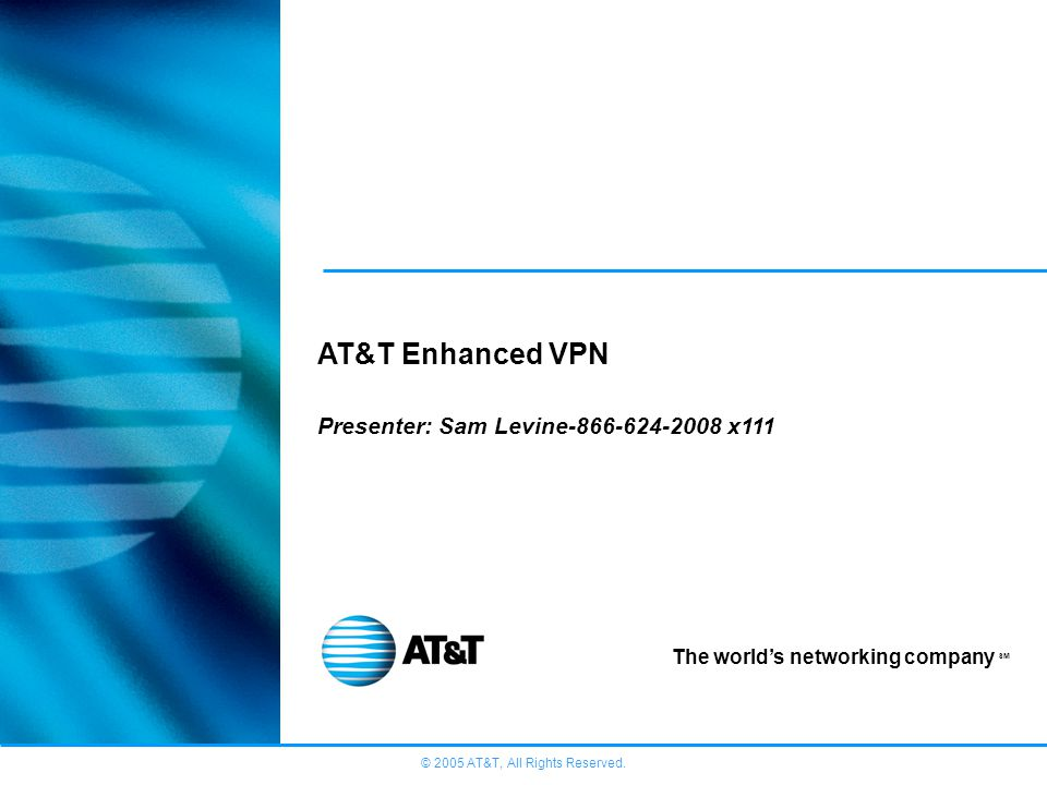 © 2005 AT&T, All Rights Reserved.