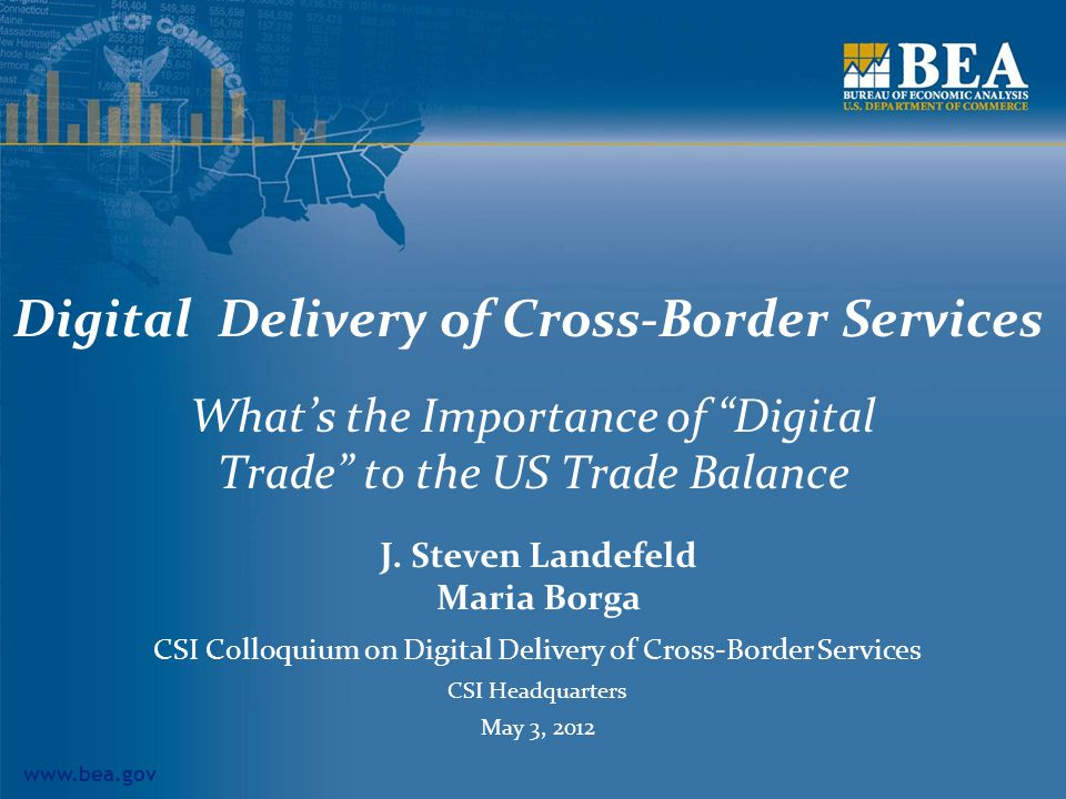 www.bea.gov Digital Delivery of Cross-Border Services Whats the Importance of Digital Trade to the US Trade Balance J.