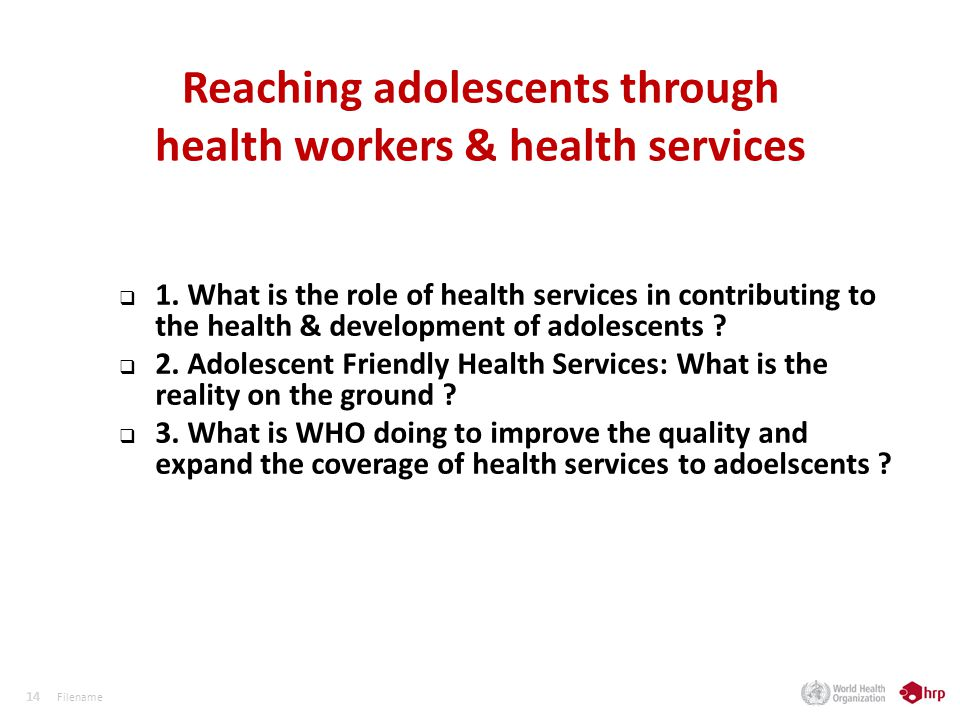 14 Reaching adolescents through health workers & health services 1.