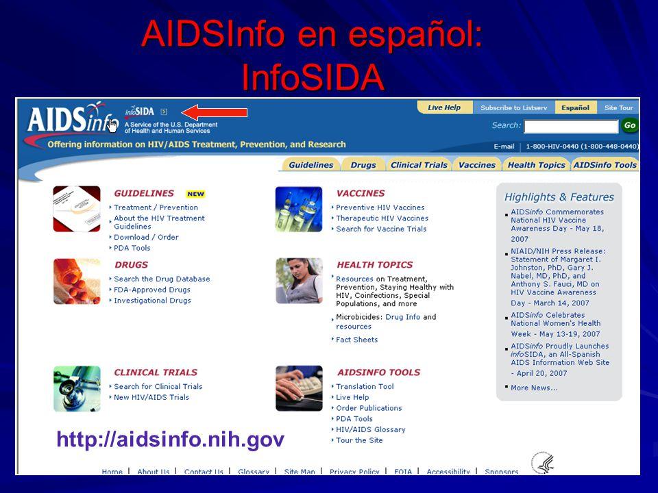 AIDSInfo en español: InfoSIDA http://aidsinfo.nih.gov
