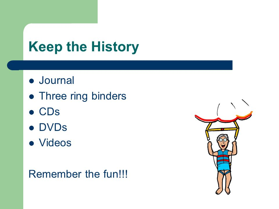 Keep the History Journal Three ring binders CDs DVDs Videos Remember the fun!!!