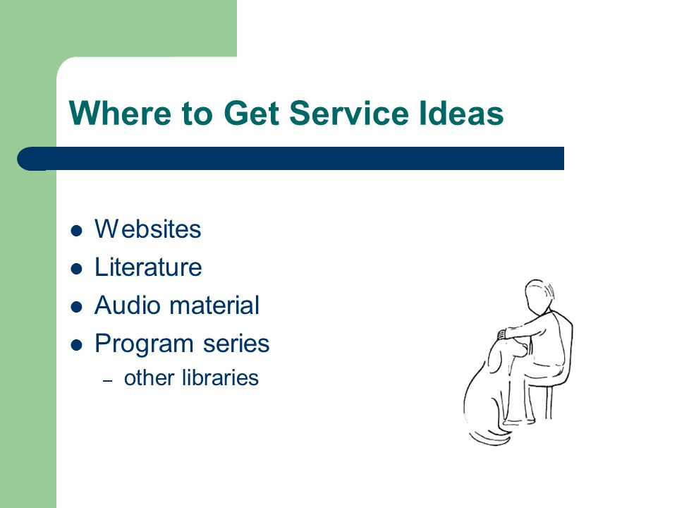 Planning for the New Service Top 20 services for older adults handout Your library can offer…….