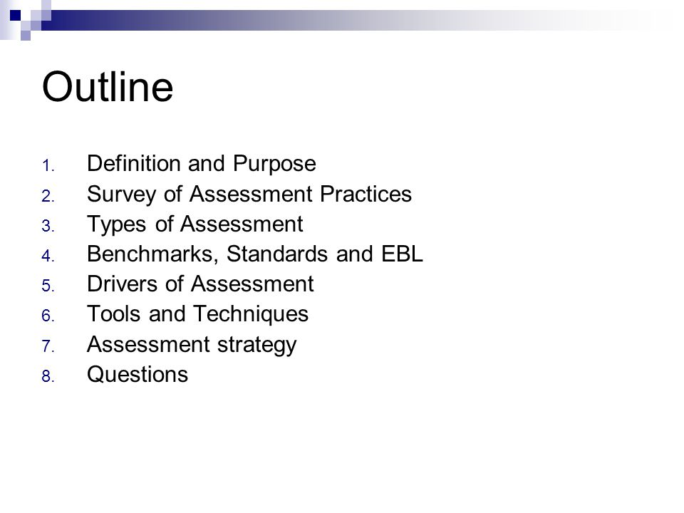 Outline 1. Definition and Purpose 2. Survey of Assessment Practices 3.