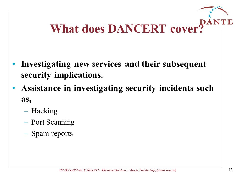 EUMEDCONNECT GEANTs Advanced Services -- Agnès Pouélé (nep@dante.org.uk) What does DANCERT cover.