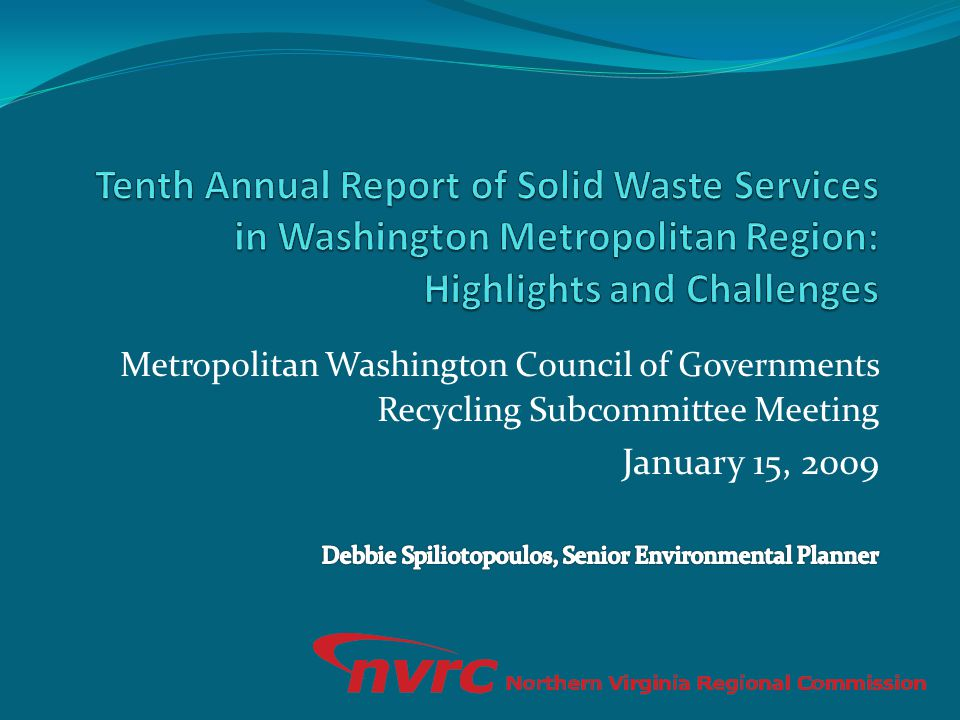 Metropolitan Washington Council of Governments Recycling Subcommittee Meeting January 15, 2009