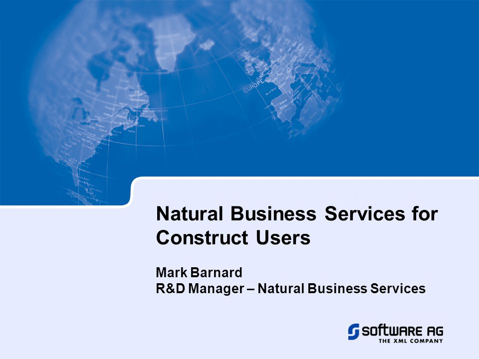 Natural Business Services for Construct Users Mark Barnard R&D Manager – Natural Business Services
