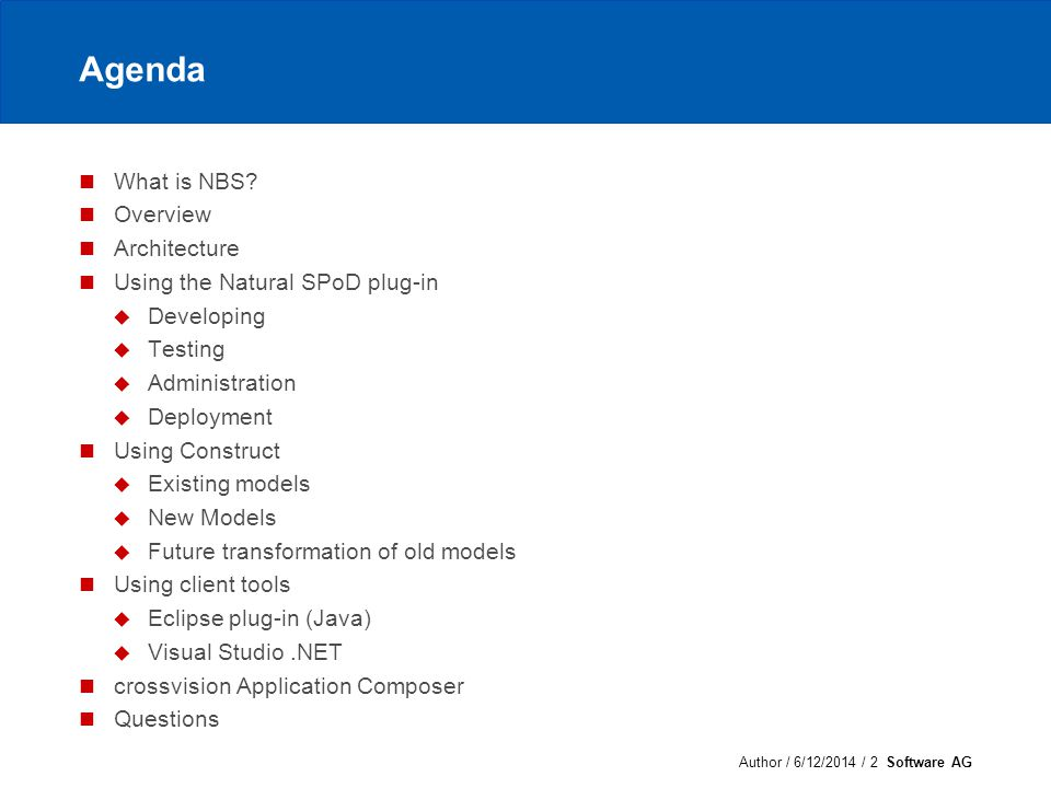 Author / 6/12/2014 / 3 Software AG What is NBS.