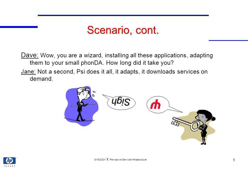 3/18/2001, Pervasive Service Infrastructure 9 Scenario, cont.