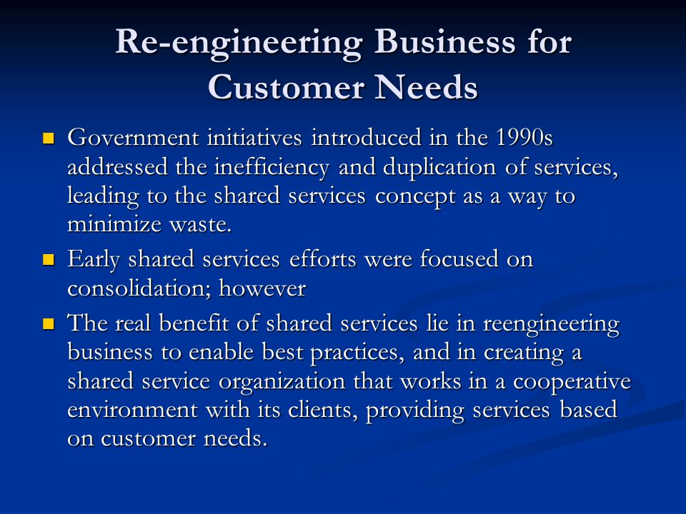 Private Sector Demonstrated Results Since the 1980s, corporations have used shared services to reduce costs and improve internal service delivery.