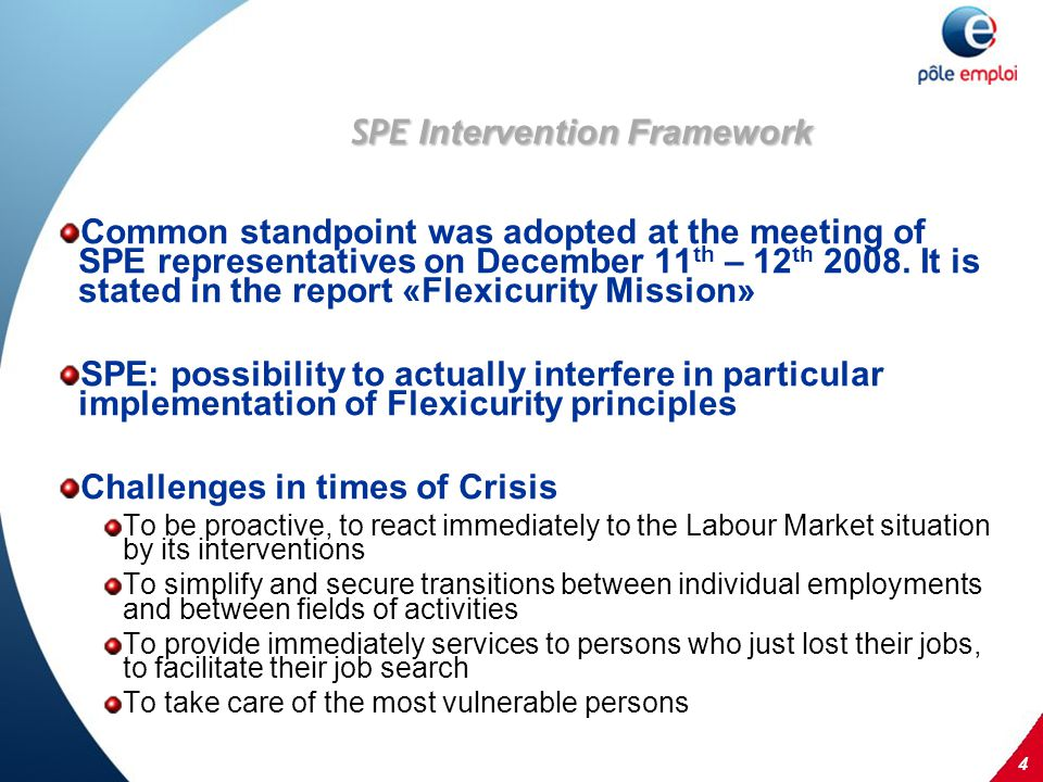 4 SPE Intervention Framework Common standpoint was adopted at the meeting of SPE representatives on December 11 th – 12 th 2008.