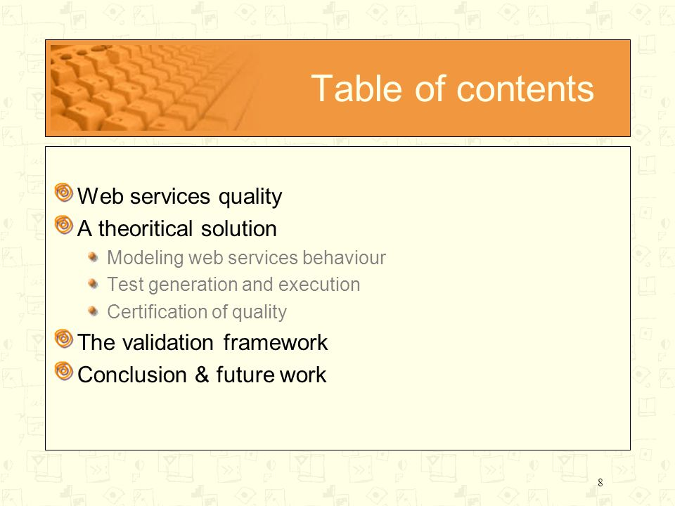 8 Table of contents Web services quality A theoritical solution Modeling web services behaviour Test generation and execution Certification of quality The validation framework Conclusion & future work