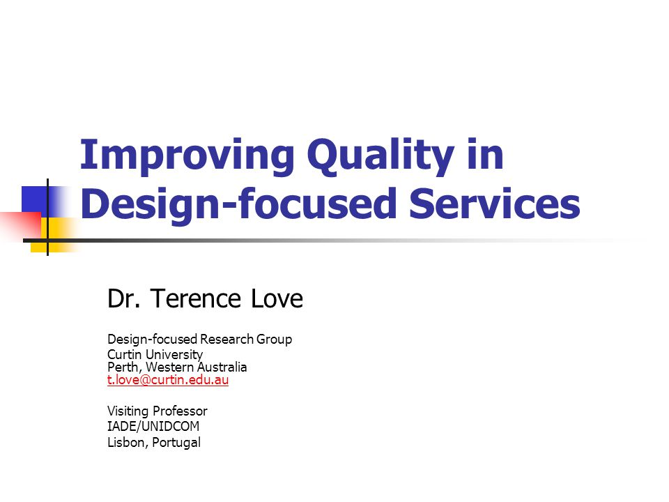 Improving Quality in Design-focused Services Dr.