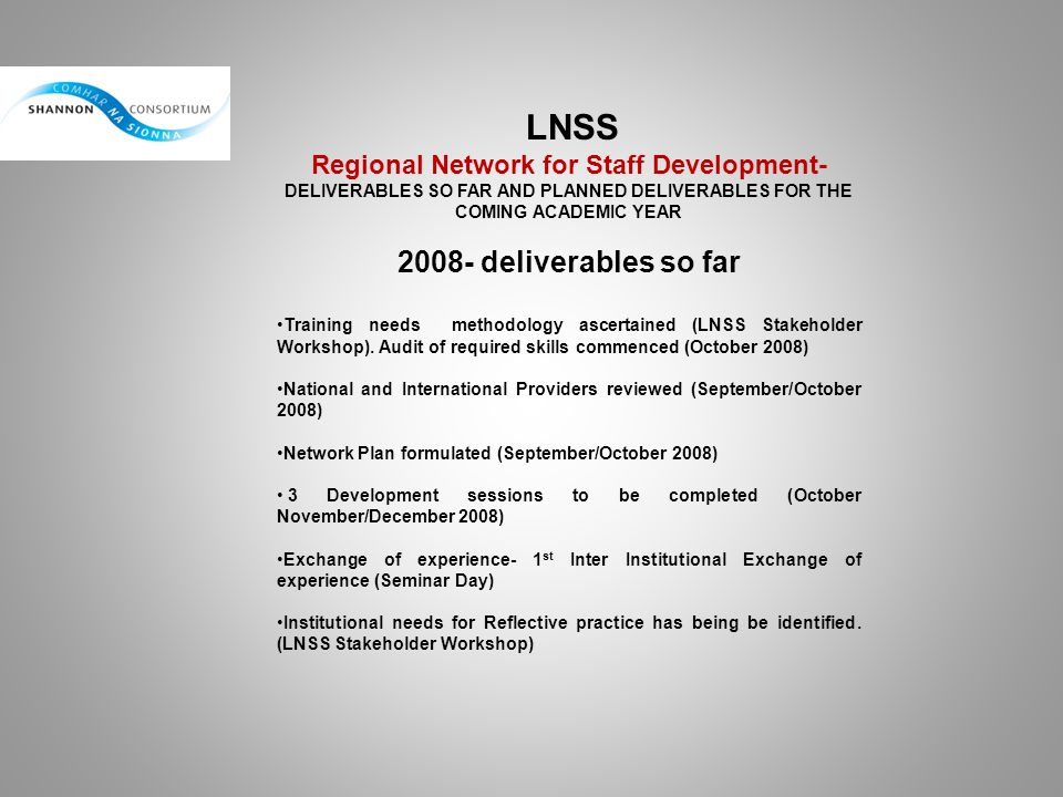 LNSS Regional Network for Staff Development- DELIVERABLES SO FAR AND PLANNED DELIVERABLES FOR THE COMING ACADEMIC YEAR 2008- deliverables so far Train