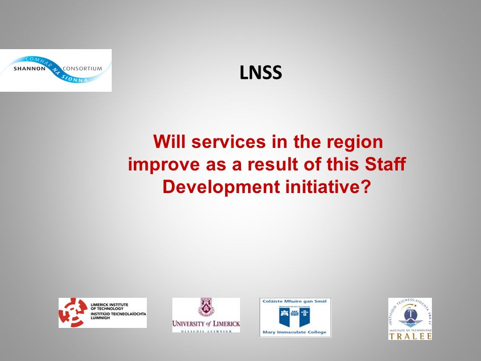 LNSS Will services in the region improve as a result of this Staff Development initiative?