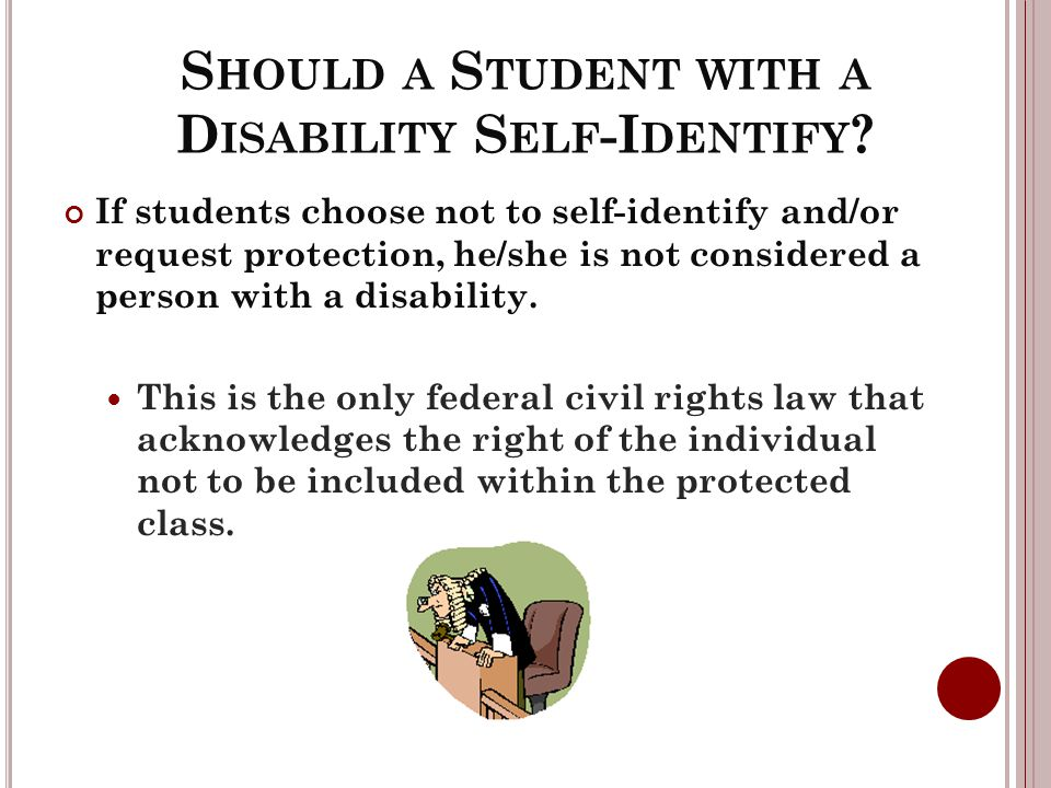 S HOULD A S TUDENT WITH A D ISABILITY S ELF -I DENTIFY .