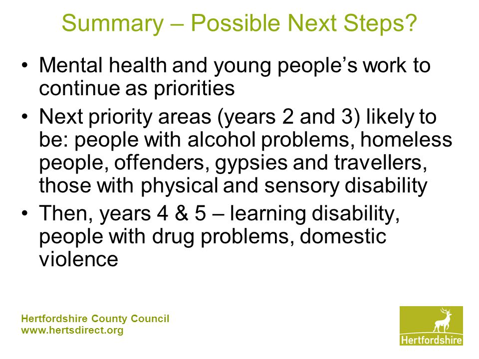 Hertfordshire County Council www.hertsdirect.org Summary – Possible Next Steps.