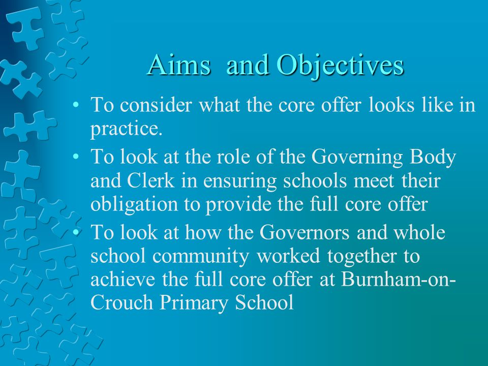 Aims and Objectives To consider what the core offer looks like in practice.